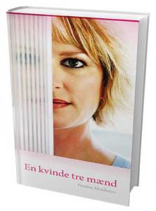 """Romanen """"En kvinde tre mænd"""", som er inspireret af mine erfaringer"""